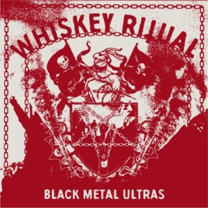 Whiskey-Ritual-Black-Metal-Ultras