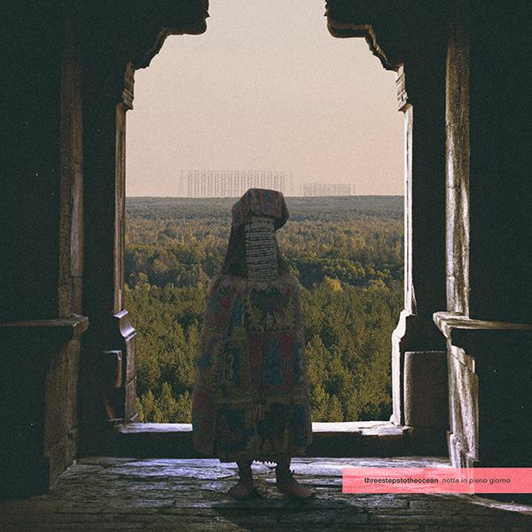 """THREESTEPSTOTHEOCEAN - Ascolta il nuovo singolo """"Notte in pieno giorno"""" tratto dal nuovo album """"Del fuoco"""""""