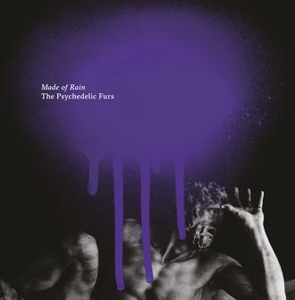 """THE PSYCHEDELIC FURS - """"Made of Rain"""" è il nuovo album in arrivo il 31 luglio"""