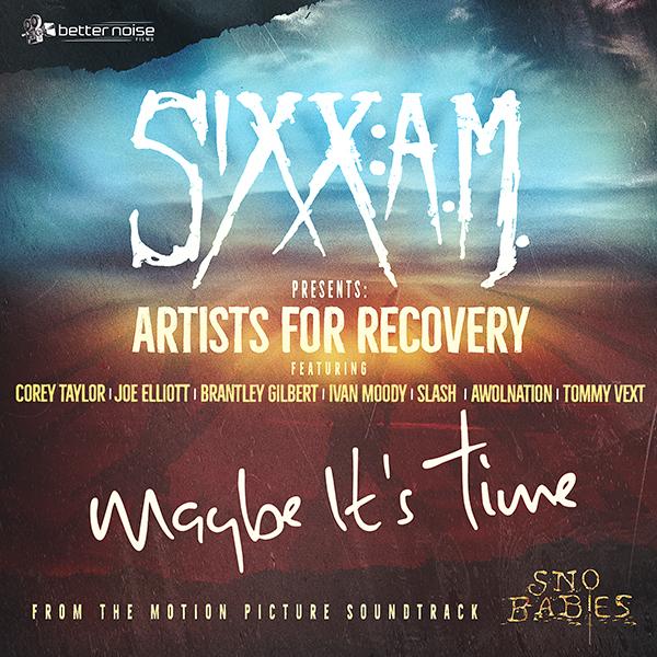"SIXX:A.M. - Presenta Artists For Recovery ""Maybe It's Time"" con Corey Taylor degli Slipknot, Joe Elliott dei Def Leppard, Slash, AWOLNATION e altri"