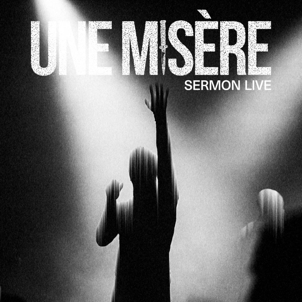 """UNE MISÈRE - Disponibile """"Sermon (Live)"""""""