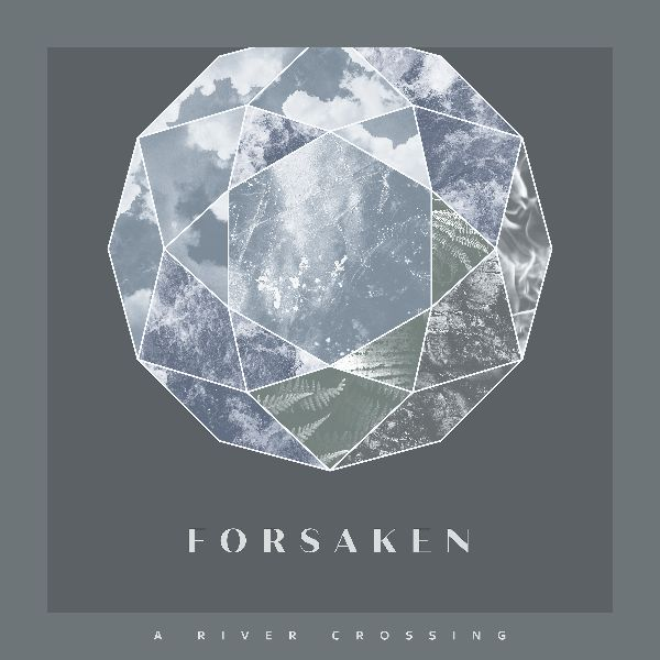 """A RIVER CROSSING - Ascolta il nuovo singolo """"Torn"""" - Il nuovo album """"Forsaken"""" in uscita il 26 marzo"""