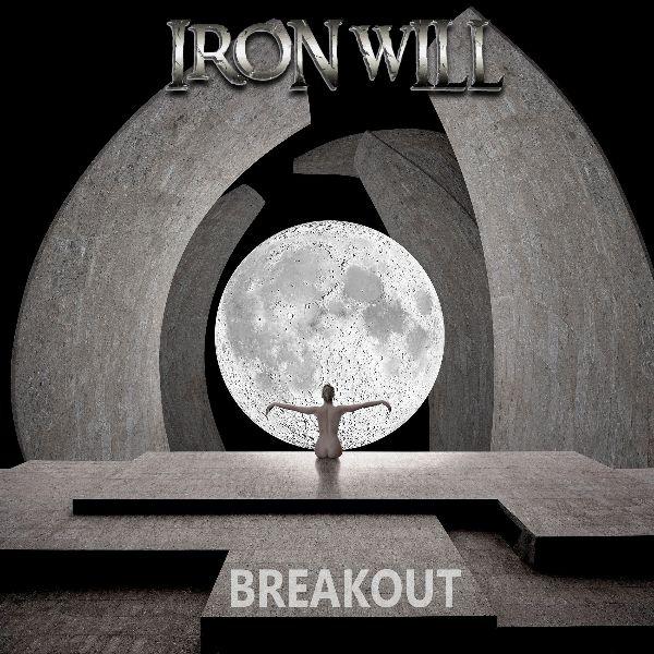 """IRONWILL - Il nuovo album """"Breakout"""" in uscita il 10 giugno"""
