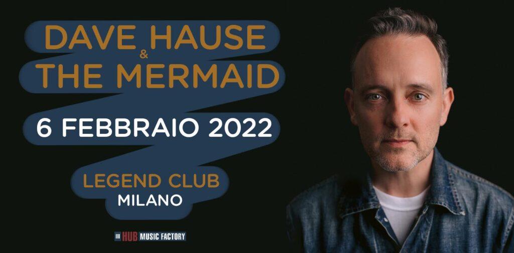 DAVE HAUSE & THE MERMAID - Nuova data il 6 Febbraio 2022