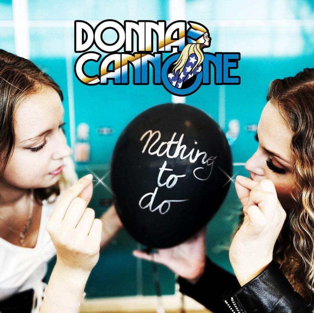"""DONNA CANNONE - Pubblicano il secondo singolo """"Nothing To Do"""""""